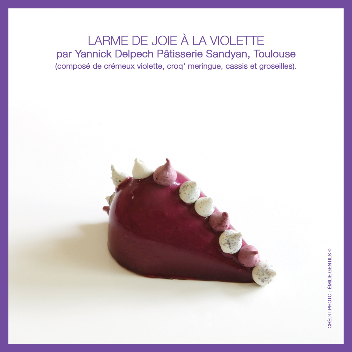 Sandyan---dessert-larme-de-joie-Violette-par-yannick-Delpech